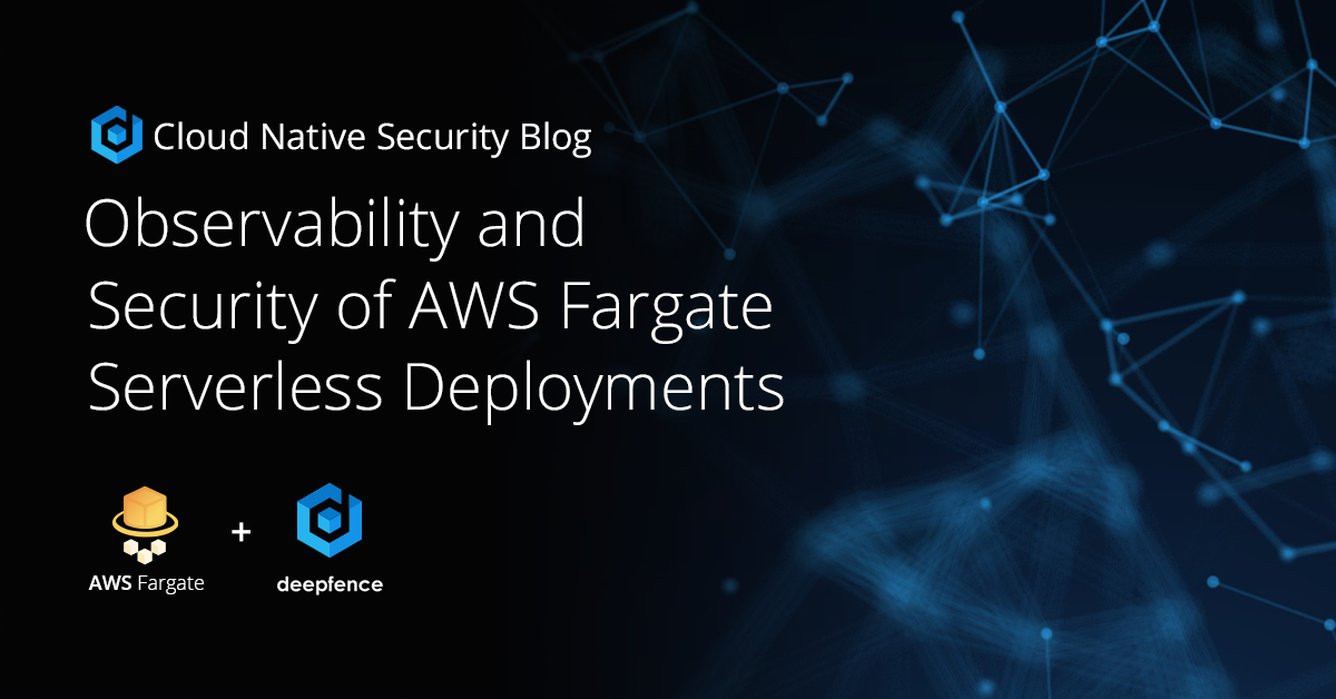 Observability and security of AWS Fargate with Deepfence
